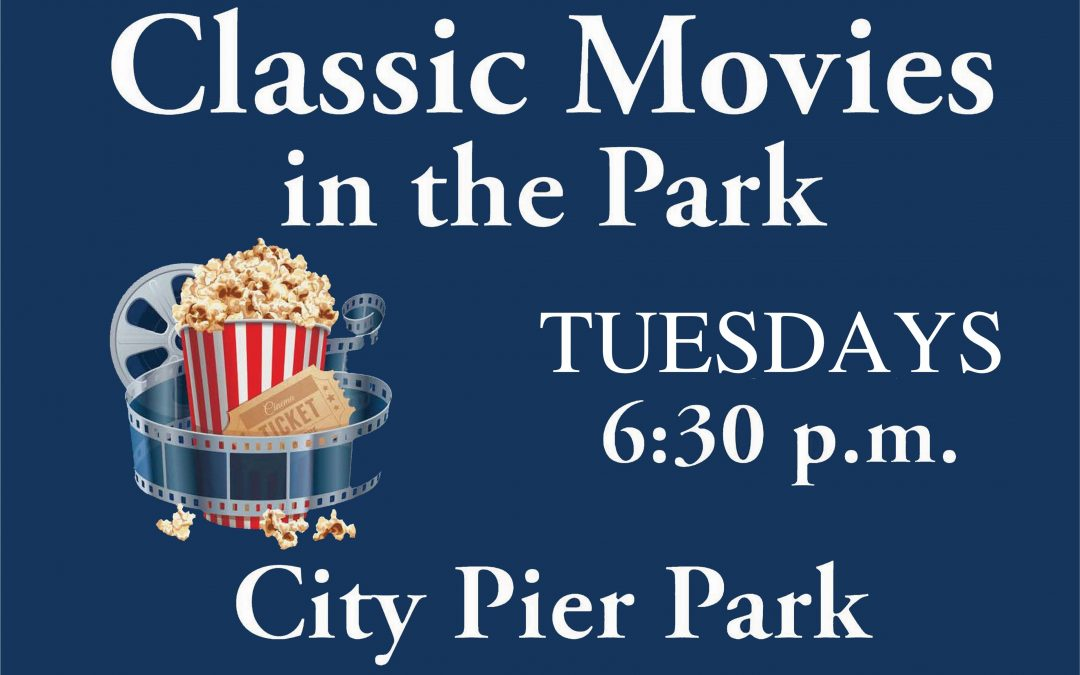Tuesdays 6:30 p.m, classic movies in the park at city pier.