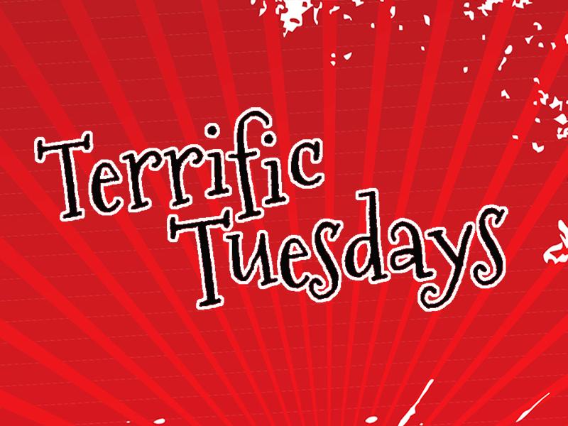 Terrific Tuesdays