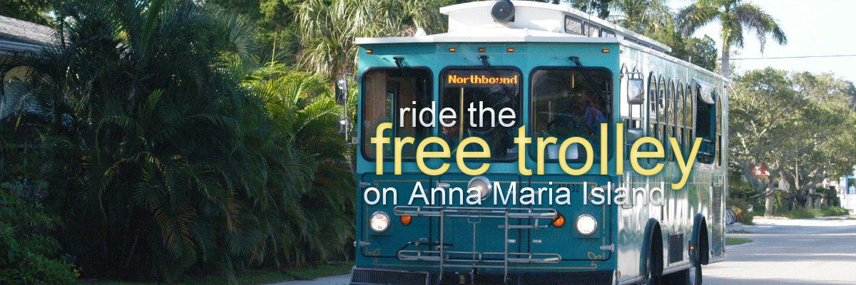 Ride the free trolley on Anna Maria Island